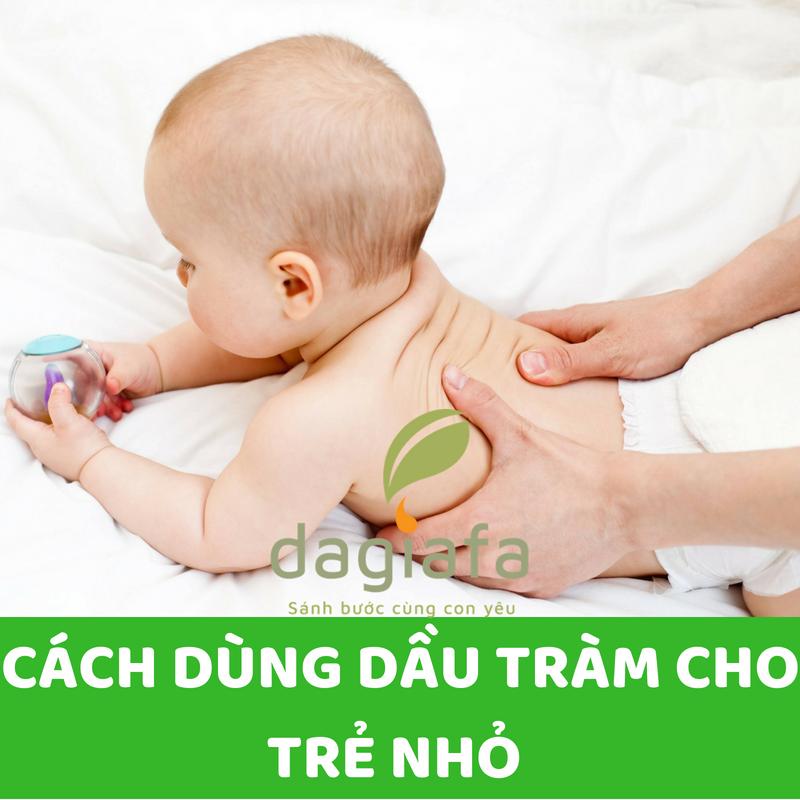 Cách dùng dầu tràm trị nghẹt mũi cho trẻ nhỏ.